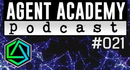 Agent Academy Podcast #021