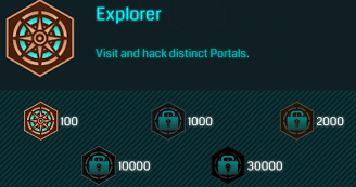 Explorer Medal - Visit and hack distinct Portals. Bronze - 100, Silver - 1000, Gold - 2000, Platinum - 10,000, Onyx - 30,000.