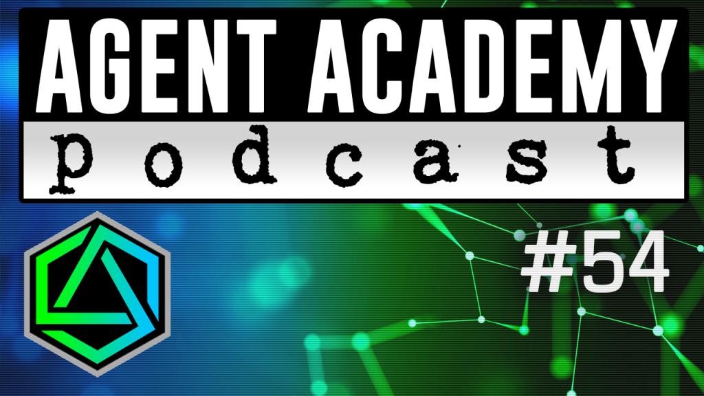 Agent Academy Podcast #54