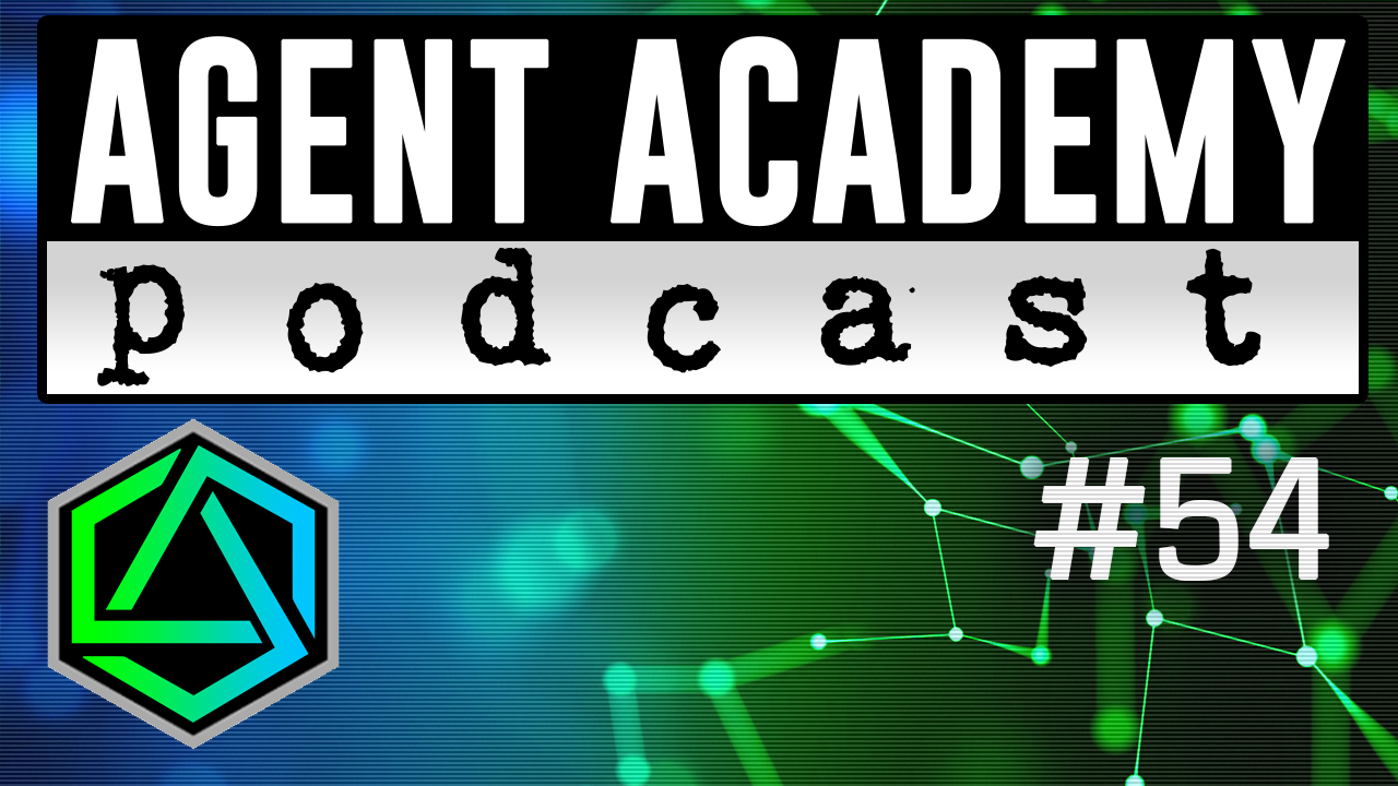Agent Academy Podcast #54