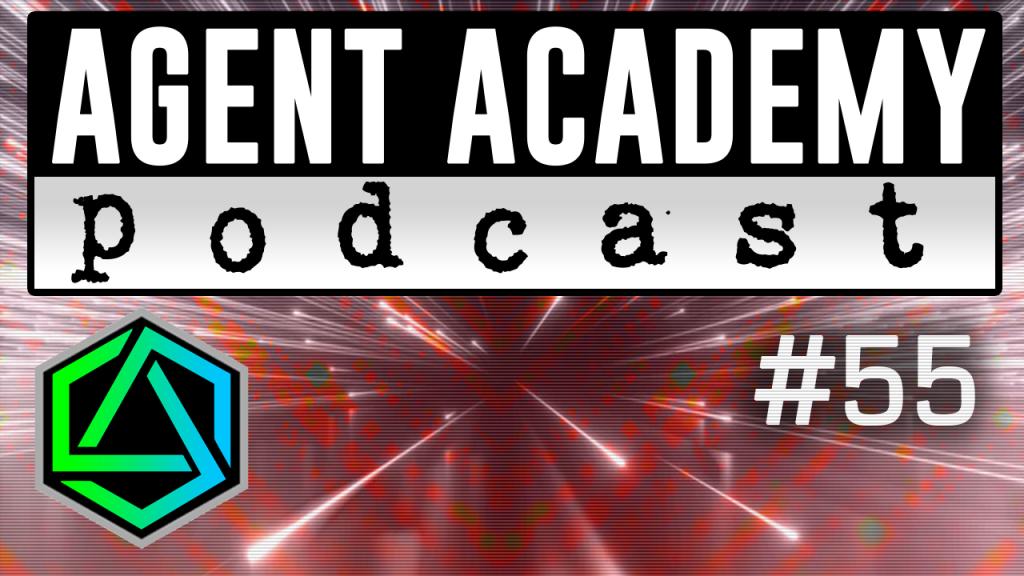 Agent Academy Podcast #55