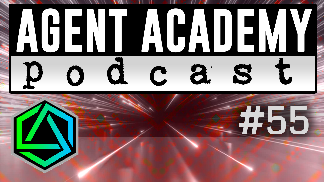 Agent Academy Podcast #55
